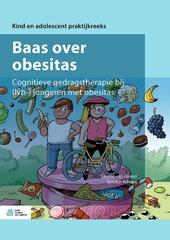 Baas over obesitas : cognitieve gedragstherapie bij (lvb-)jongeren met obesitas. Werkboek