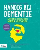 Handig bij dementie : minder geheugen meer gevoel
