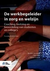 De werkbegeleider in zorg en welzijn : coaching, toetsing en beoordeling van studenten en collega's