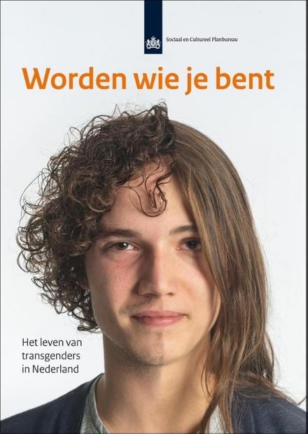 Worden wie je bent : het leven van transgenders in Nederland