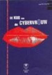 De kus van de cybervrouw : sociobiologische beschouwingen over evolutie, taal, bewustzijn en reclame o.a.