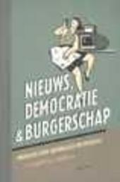 Nieuws, democratie en burgerschap : onderzoek over hedendaagse nieuwsmedia