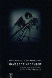 Bewegend geheugen : een gids naar audiovisuele bronnen over Vlaanderen