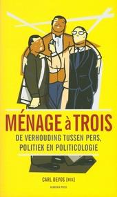 Ménage à trois : de verhouding tussen pers, politiek en politicologie