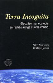 Terra Incognita : globalisering, ecologie en rechtvaardige duurzaamheid