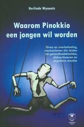 Waarom Pinokkio een jongen wil worden : stress en overbelasting, mechanismen die leiden tot gezondheidsklachten, di...