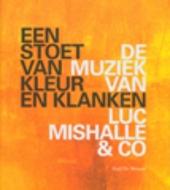 Een stoet van kleur en klanken : de muziek van Luc Mishalle & Co