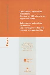 Cyberteens, cyberrisks, cybertools : tieners en ICT, risico's en opportuniteiten