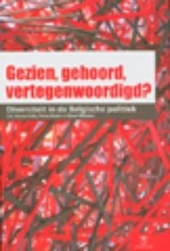 Gezien, gehoord, vertegenwoordigd? : diversiteit in de Belgische politiek