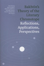 Bakhtin's theory of the literary chronotope : reflections, applications, perspectives