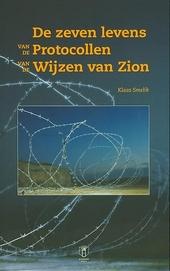 De zeven levens van de Protocollen van de Wijzen van Zion : de paradoxale geschiedenis van het belangrijkste antise...