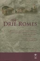 De drie Romes : heiligenlevens, vormen van verering en intellectuele debatten in de Westerse middeleeuwen, in Byzan...