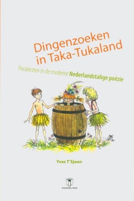 Dingenzoeken in Taka-Tukaland : periteksten in de moderne Nederlandstalige poëzie