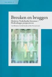 Breuken en bruggen : moderne Nederlandse literatuur, hedendaagse perspectieven