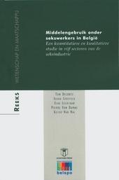 Middelengebruik onder sekswerkers in België : een kwantitatieve en kwalitatieve studie in vijf sectoren van de seks...