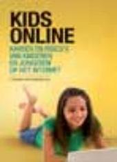 Kids online : vaardigheden, kansen en risico's van kinderen en jongeren op het internet