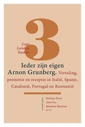 Ieder zijn eigen Arnon Grunberg : vertaling, promotie en receptie in Italië, Spanje, Catalonië, Portugal en Roeme...