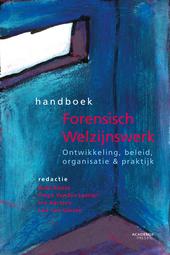Handboek forensisch welzijnswerk : ontwikkeling, beleid, organisatie & praktijk