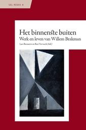 Het binnenste buiten : werk en leven van Willem Brakman