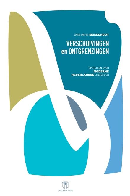 Verschuivingen en ontgrenzingen : opstellen over moderne Nederlandse literatuur