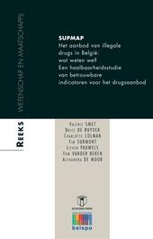 SUPMAP : het aanbod van illegale drugs in België : wat weten we? : een haalbaarheidsstudie van betrouwbare indicato...