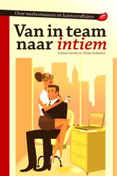 Van in team naar intiem : over werkromances en kantooraffaires
