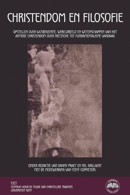 Christendom en filosofie : opstellen over wijsbegeerte, wereldbeeld en wetenschappen van het antieke christendom ov...
