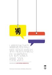 Woordenkennis van Nederlanders en Vlamingen anno 2013 : resultaten van het Groot Nationaal Onderzoek Taal
