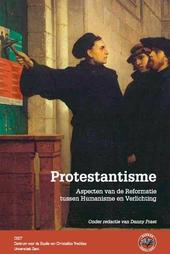 Protestantisme : aspecten van de reformatie tussen humanisme en verlichting