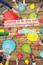 Creatief in de klas met natuurwetenschappen : de leraar als hefboom voor een originele aanpak