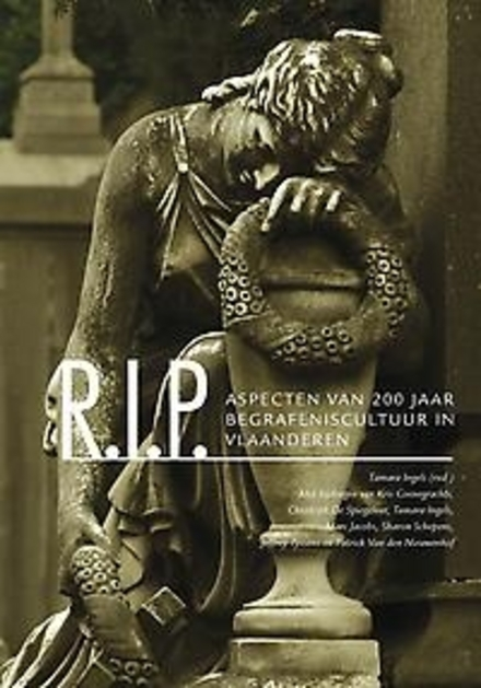 R.I.P. : aspecten van 200 jaar begrafeniscultuur in Vlaanderen