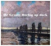 De Groote Oorlog op doek : frontschilders in Nieuwpoort 1916-1918