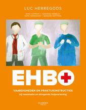 EHBO : vaardigheden en praktijkinstructies bij reanimatie en dringende hulpverlening