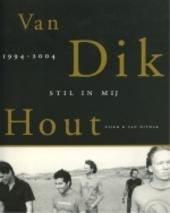 Stil in mij : Van Dik Hout 1994-2004