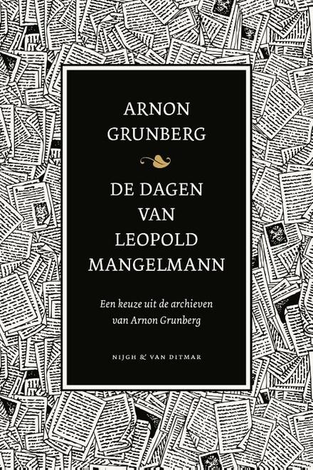 De dagen van Leopold Mangelmann, een keuze uit de archieven