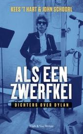 Als een zwerfkei : dichters over Dylan