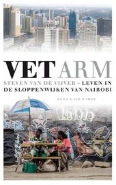 Vet arm : leven in de sloppenwijken van Nairobi