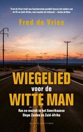 Wiegelied voor de witte man : ras en muziek in het Amerikaanse Diepe Zuiden en Zuid-Afrika