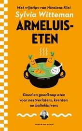 Armeluiseten : goed en goedkoop eten voor nestverlaters, krenten en baliekluivers