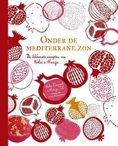 Onder de mediterrane zon : de lekkerste recepten van Nadia & Merijn