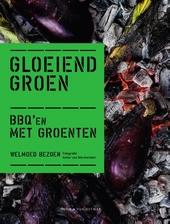 Gloeiend groen : BBQ'en met groenten