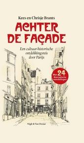 Achter de façade : een cultuur-historische ontdekkingsreis door Parijs