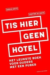 Tis hier geen hotel : het leukste boek voor ouders met een puber