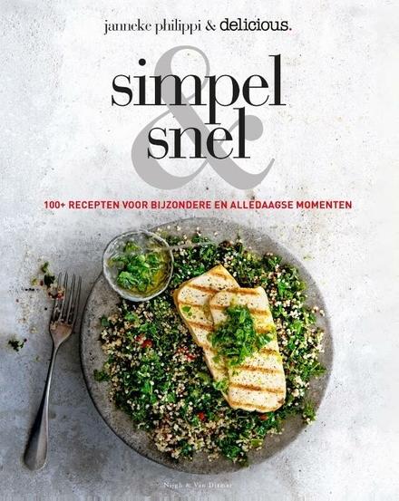 Simpel & snel : 100+ recepten voor alledaagse en bijzondere momenten
