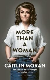 More than a woman : een ode aan de overvraagde veertig plus-vrouw