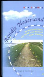 Rondje Nederland : de bovenste helft : van Hoek van Holland naar Vlodrop