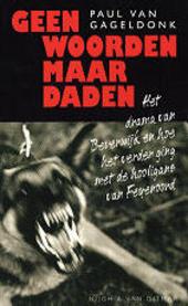 Geen woorden maar daden : het drama van Beverwijk en hoe het verder ging met de hooligans van Feyenoord