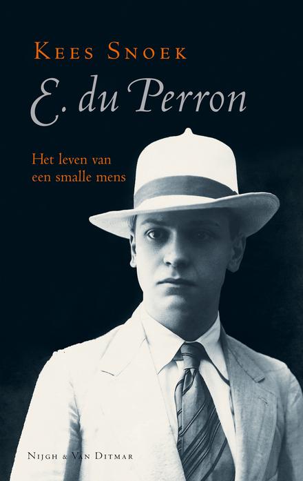 E. du Perron : het leven van een smalle mens