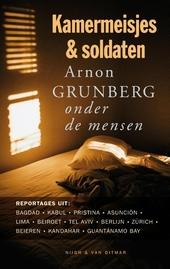 Kamermeisjes en soldaten : Arnon Grunberg onder de mensen