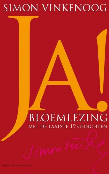 Ja! : bloemlezing met de laatste 19 gedichten / gedichten Simon Vinkenoog ; samenst. en nawoord Joep Bremmers - Bruistabletten voor de ziel